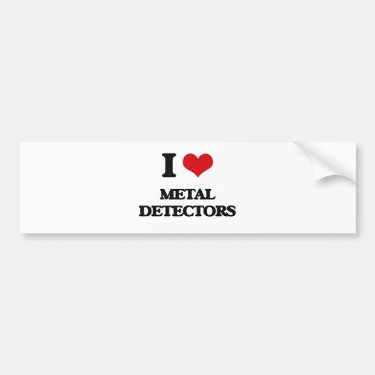 I Love Metal Detectors Bumper Sticker