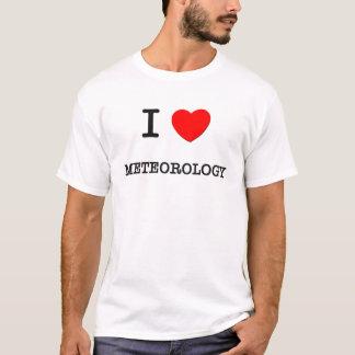 I Love METEOROLOGY T-Shirt