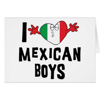 I Love Mexican Boys Card