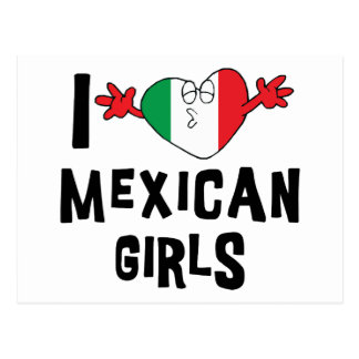 I Love Mexican Girls Postcard