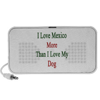I Love Mexico More Than I Love My Dog Portable Speaker