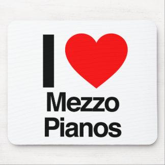 i love mezzo pianos mouse pads
