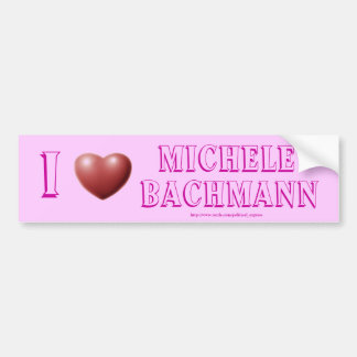 I love Michele Bachmann Car Bumper Sticker