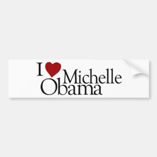 I Love Michelle Obama Bumper Sticker