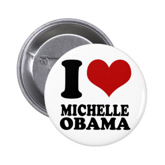 I love MIchelle Obama Button