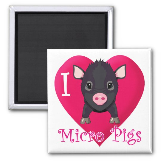 I Love Micro Pigs Magnet