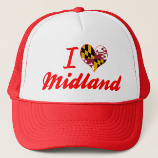 I Love Midland, Maryland Trucker Hat