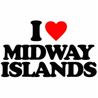I LOVE MIDWAY ISLANDS ACRYLIC CUT OUT