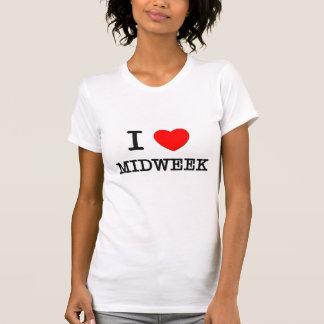 I Love Midweek Tee Shirts