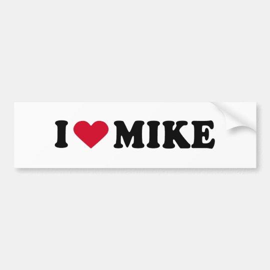 I LOVE MIKE BUMPER STICKER