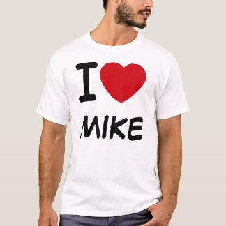 I love, MIKE T-Shirt