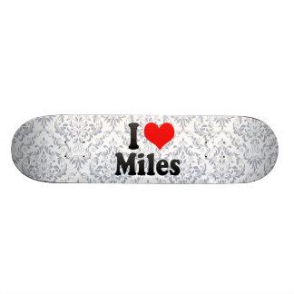 I love Miles Skate Decks