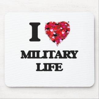 I Love Military Life Mouse Pad