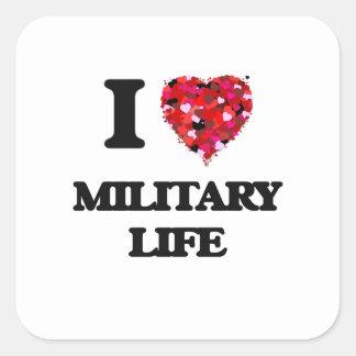 I Love Military Life Square Sticker