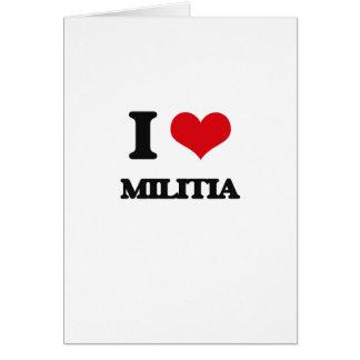 I Love Militia Greeting Card