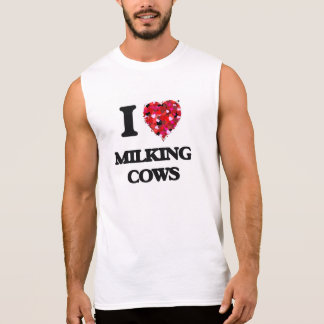 I love Milking Cows Sleeveless Shirt