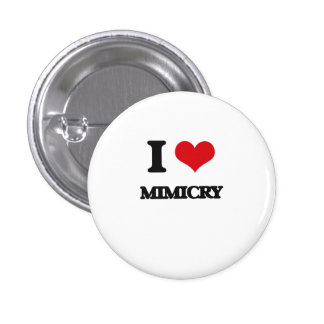 I Love Mimicry Pinback Buttons