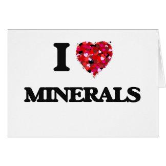 I Love Minerals Greeting Card