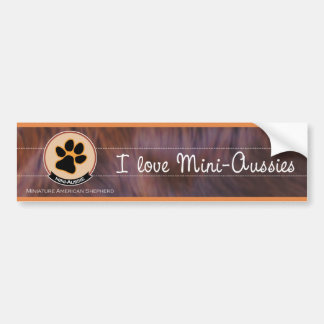 I love mini Aussies   Miniature American Shepherd Bumper Sticker