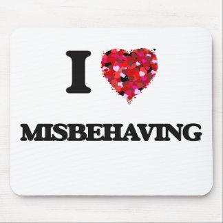 I Love Misbehaving Mouse Pad