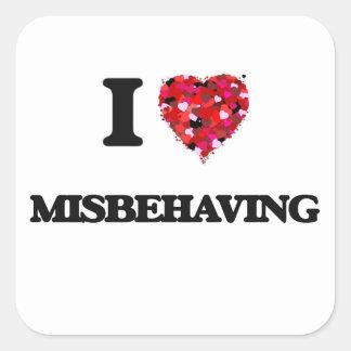 I Love Misbehaving Square Sticker
