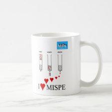 I love MISPE mug