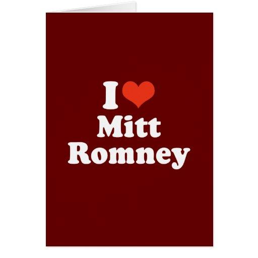 I LOVE MITT ROMNEY GREETING CARDS