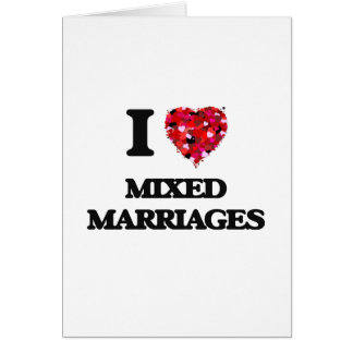 I Love Mixed Marriages Greeting Card