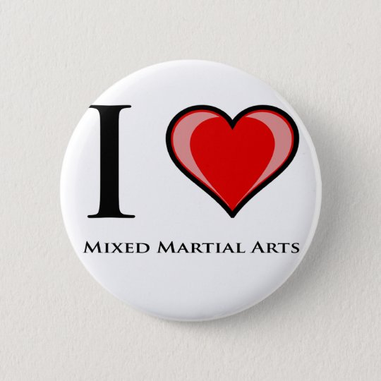 I Love Mixed Martial Arts 6 Cm Round Badge