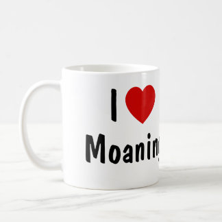 I Love Moaning Coffee Mug