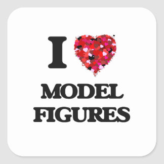 I Love Model Figures Square Sticker