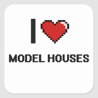 I Love Model Houses Digital Retro Design Square Sticker