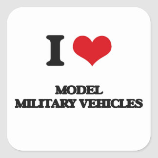 I Love Model Military Vehicles Square Sticker