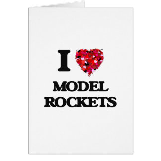 I Love Model Rockets Greeting Card