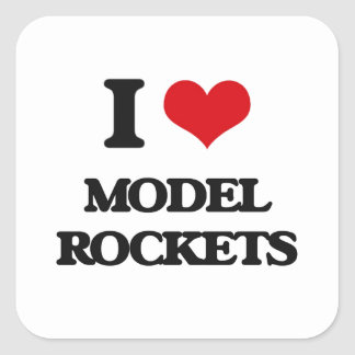 I Love Model Rockets Square Sticker