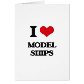 I Love Model Ships Greeting Card