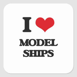 I Love Model Ships Square Sticker