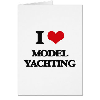 I Love Model Yachting Greeting Card