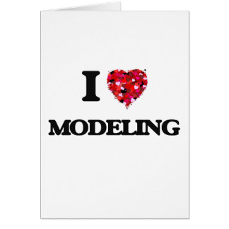 I Love Modeling Greeting Card