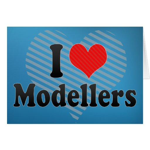 I Love Modellers Greeting Cards