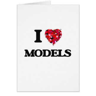 I Love Models Greeting Card