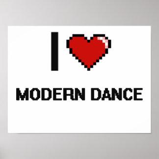 I Love Modern Dance Digital Retro Design Poster