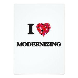 I Love Modernizing 13 Cm X 18 Cm Invitation Card