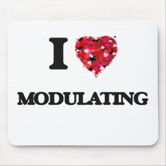 I Love Modulating Mouse Pad
