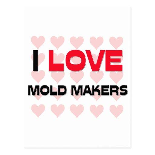 I LOVE MOLD MAKERS POSTCARD