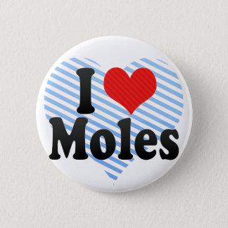 I Love Moles 6 Cm Round Badge