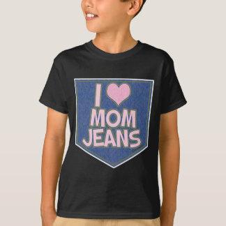 I Love Mom Jeans T-Shirt