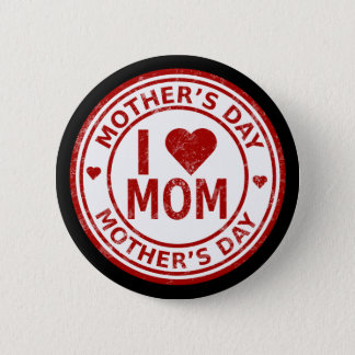 I Love Mom Mother's Day Std, 2¼ Inch Round Button