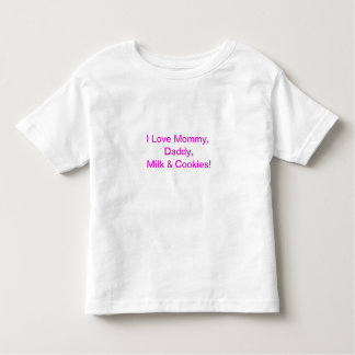 I Love Mommy,  Daddy,  Milk & Cookies Tee Shirts