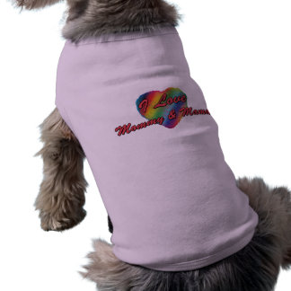 I Love Mommy & Mama Dog Clothes